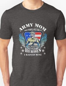 army mom t-shirt. army mom tshirt for him or her. army mom tee as a army mom idea gift. A great army mom gift with this army mom t shirt T-Shirt