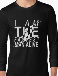 The Fastest Man Alive Long Sleeve T-Shirt