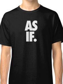 AS IF. - White Classic T-Shirt