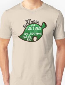"""Animal Crossing: New Leaf """"Bad Times"""" Quote T-Shirt"""