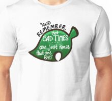 "Animal Crossing: New Leaf ""Bad Times"" Quote Unisex T-Shirt"