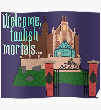 Welcome, Foolish Mortals... Poster