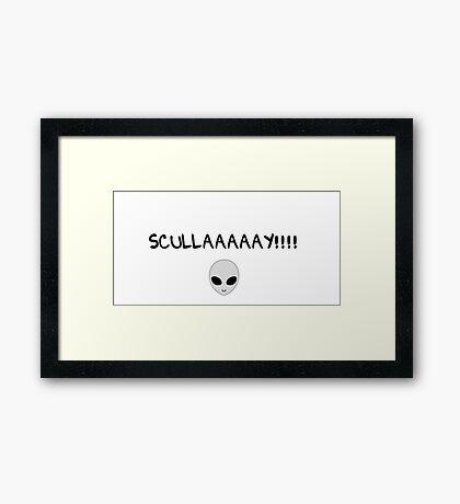 SCULLAAAAAY!!!! Framed Print