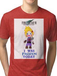 Final Fantasy VII The Sacrifice Of Cloud - I WAS FROZEN TODAY Tri-blend T-Shirt