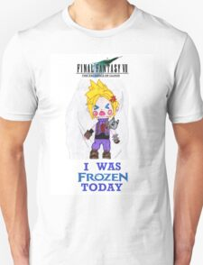 Final Fantasy VII The Sacrifice Of Cloud - I WAS FROZEN TODAY T-Shirt