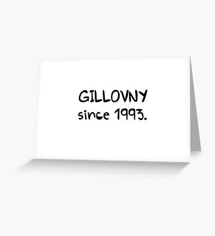 GILLOVNY since 1993. Greeting Card