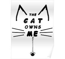 Cat Owns Me - Black Poster