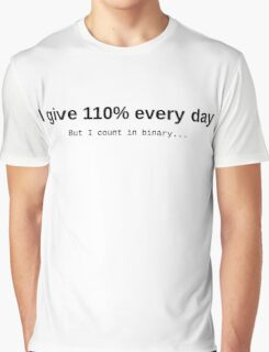 Give 110%... or so Graphic T-Shirt