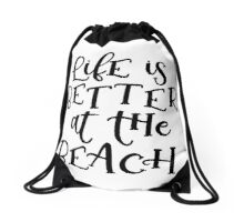 Life is better at the beach! Drawstring Bag