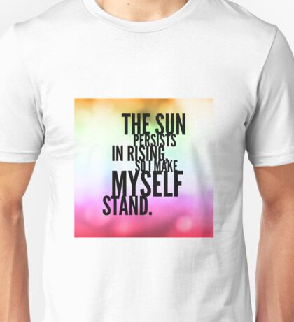 The Sun Persists Unisex T-Shirt