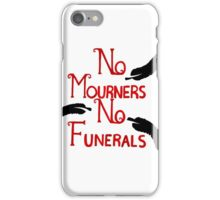 No Mourners, No Funerals iPhone Case/Skin