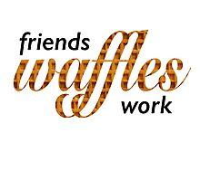 Friends, Waffles, Work Photographic Print
