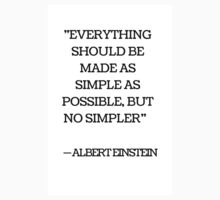 EVERYTHING SHOULD BE MADE AS SIMPLE AS POSSIBLE BUT NO SIMPLER - ALBERT EINSTEIN One Piece - Short Sleeve