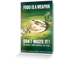Food is a Weapon - vintage WWII Propaganda Poster Greeting Card
