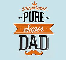 100% Pure Super Dad by ikiwae