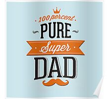 100% Pure Super Dad Poster