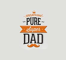 100% Pure Super Dad Unisex T-Shirt