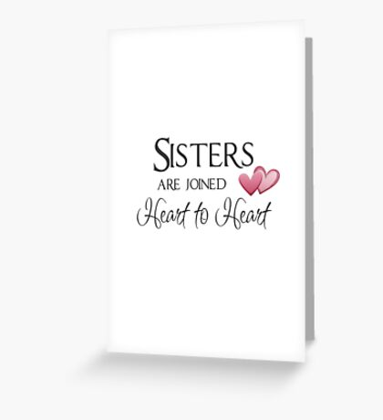 Sisters are joined Heart to Heart Greeting Card