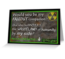 Would You be My Fallout Companion - Gamer Valentine & Geek Romance Greeting Card