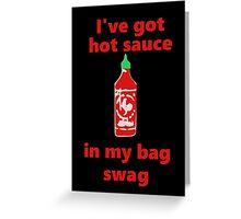hot sauce swag Greeting Card