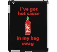hot sauce swag iPad Case/Skin