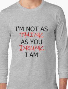 P!ATD/Music - I'm Not As Think As You Drunk I Am Long Sleeve T-Shirt