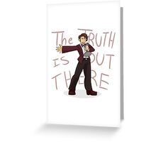 The Truth is Out There! Greeting Card