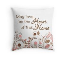 May love be the Heart of this Home Throw Pillow