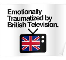 Emotionally Traumatized by British Television Poster