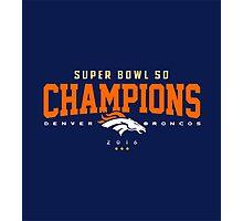 Broncos champions HORZ Photographic Print