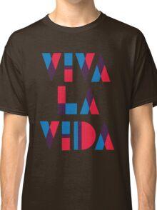 Viva La Vida Classic T-Shirt