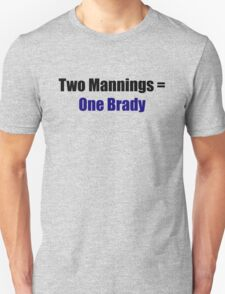 Two Mannings Equal One Brady Unisex T-Shirt