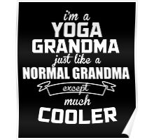 I'm A Yoga Grandma Just Like A Normal Grandma Except Much Cooler - T-Shirts Poster