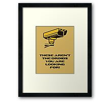 These aren't the droids you are looking for! Framed Print