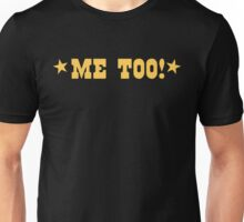 ME TOO with stars (MATCHING I DO!) Unisex T-Shirt