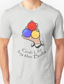Juggling - Grab Life by the Balls Unisex T-Shirt