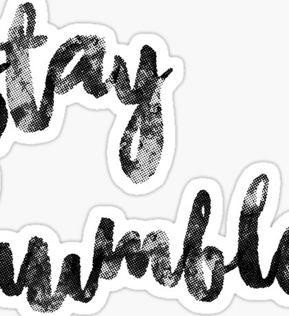 stay humble part 2 Sticker