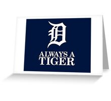 Always Be Detroit Tigers Greeting Card