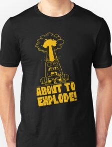 About to Explode Fun Funny Man's Tshirt T-Shirt