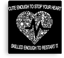 Cute Enough To Stop Your Heart Canvas Print