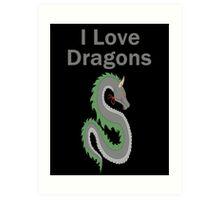 I Love Dragons - Dragon Design - (Designs4You) - Chinese Dragon Art Print