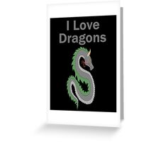 I Love Dragons - Dragon Design - (Designs4You) - Chinese Dragon Greeting Card