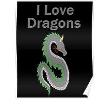 I Love Dragons - Dragon Design - (Designs4You) - Chinese Dragon Poster