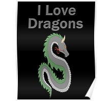 I Love Dragons - Dragon Design - (Designs4You) - Chinese Dragon Poster