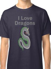 I Love Dragons - Dragon Design - (Designs4You) - Chinese Dragon Classic T-Shirt
