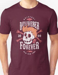 Deliverer Forever Unisex T-Shirt