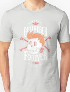 Deliverer Forever Unisex T-Shirt