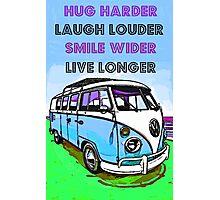 Live Longer Photographic Print