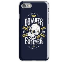 Dumber Forever iPhone Case/Skin