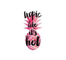 Funny modern hot quote pink watercolor pineapple Photographic Print